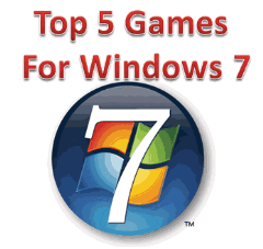 Top 5 PC Games For Windows 7
